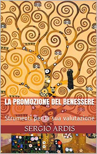 Amazon Com La Promozione Del Benessere Strumenti Per La Sua Valutazione Salute E Medicina Vol 2 Italian Edition Ebook Ardis Sergio Kindle Store