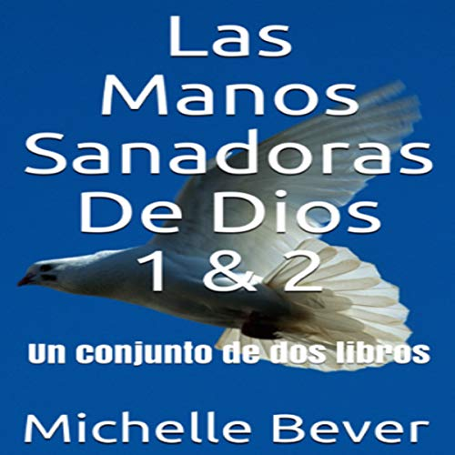 『Las Manos Sanadoras De Dios 1 & 2: Un conjunto de dos libros [Healing Hands of God 1 & 2: A Set of Two Books]』のカバーアート