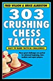 303 Crushing Chess Tactics-Wilson, Fred Alberston, Bruce