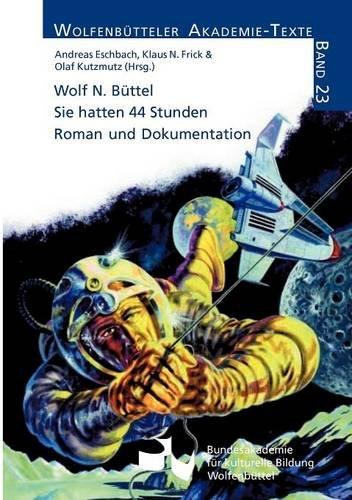 Wolf N. Büttel. Sie hatten 44 Stunden: Roman und Dokumentation (Wolfenbütteler Akademie-Texte)