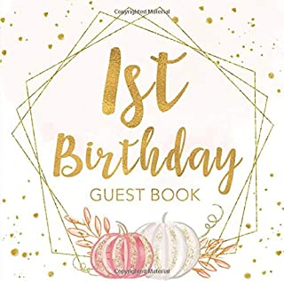 1st Birthday Guest Book: Pastel Pumpkin Geometric Frame Keepsake Memory Guestbook for Baby Girl Turning One - Gold, Pink, White Sign in Journal for ... Message, Lines for Email, Name and Address