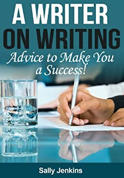 A Writer on Writing - Advice to Make You a Success by [Sally Jenkins]