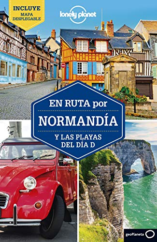 En ruta por Normandía y las playas del día D 2 (Guías En ruta Lonely Planet)