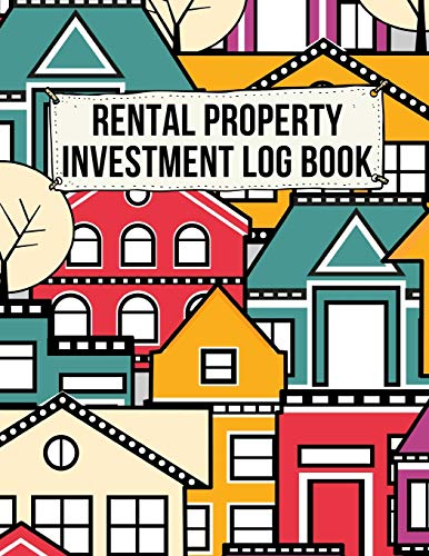 Real Estate Investing Books! - Rental Property Investment Log Book: The Ultimate Housing Property Management Notebook Planner. This is an 8.5X11 120 Page Journal For: Anyone Realtor, Real Estate Investor or Just a House Flipper.