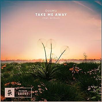 Take Me Away (feat. Skyelle)