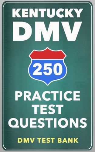 250 Kentucky DMV Practice Test Questions