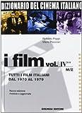Dizionario del cinema italiano. Tutti i film italiani dal 1970 al 1979. M-Z (Vol. 4/2)