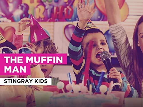 The Muffin Man al estilo de Stingray Kids