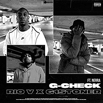 G-Check (feat. G1Stoner & Nerra)