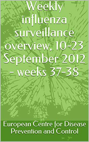 Weekly influenza surveillance overview, 10-23 September 2012 - weeks 37-38 (English Edition)