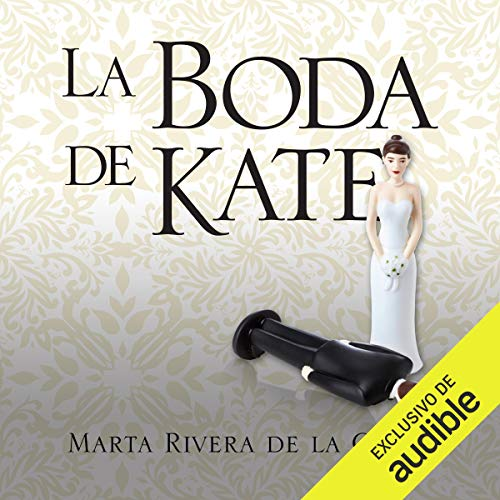 La boda de Kate [Kate's Wedding]                   By:                                                                                                                                 Marta Rivera de la Cruz                               Narrated by:                                                                                                                                 Karelly Sanabria Torres                      Length: 13 hrs and 16 mins     Not rated yet     Overall 0.0