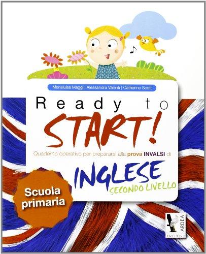 Ready to start! Secondo livello. Prove INVALSI. Per la Scuola primaria