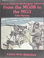 From the MG08 to the MG3 (Volume 2)