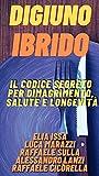 Digiuno ibrido: Il codice segreto per dimagrimento, salute e longevità...