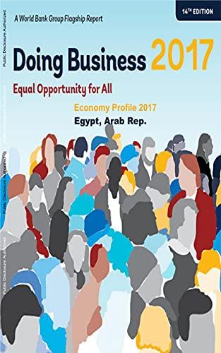 Doing Business Economy Profile 2017 : Arab Republic of Egypt (English Edition)