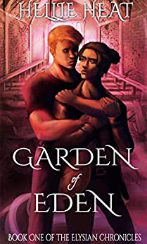 Garden of Eden (The Elysian Chronicles Book 1) by [Hellie Heat]