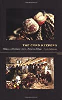 The Cord Keepers: Khipus And Cultural Life In A Peruvian Village (Latin America Otherwise)