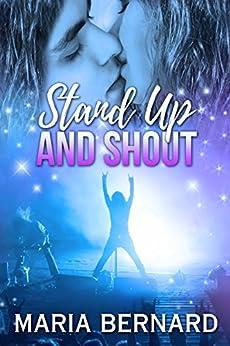 Stand Up And Shout (Stick Shift Lips Rockstar Romance Book 7) by [Maria Bernard]