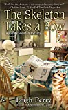 The Skeleton Takes a Bow (A Family Skeleton Mystery)