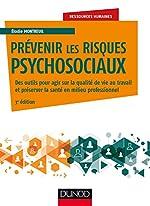 Prévenir les risques psychosociaux - 3e éd. - Des outils pour agir sur la qualité de vie au travail et préserver la santé en milieu professionnel d'Elodie Montreuil