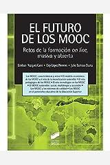 El Futuro De Los MOOC: Retos de la formación on-line, masiva y abierta (Educación) (Spanish Edition) Paperback