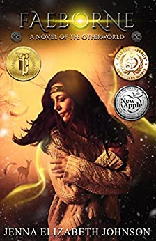 Faeborne: A Novel of the Otherworld (The Otherworld Series Book 9) by [Jenna Elizabeth Johnson, Monica Castagnasso]