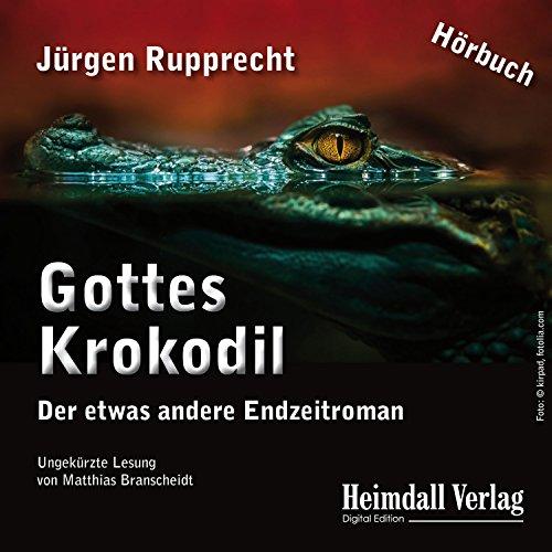 Gottes Krokodil: Der etwas andere Endzeitroman Titelbild