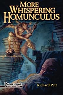More Whispering Homunculus: A guide to the vile, whimsical, disgusting, bizarre, horrific, odd, skin-crawling, and mildly disturbed side of fantasy gaming (Volume 2)