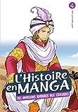L'histoire en manga tome 4- D'Attila à Guillaume le Conquérant: De l'empire romain à...
