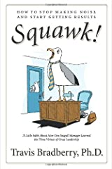 Squawk!: How to Stop Making Noise and Start Getting Results Hardcover