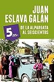 De La Alpargata Al Seiscientos (Rebajas Enero 2013) de Juan Eslava Galán (9 ene 2014) Tapa blanda