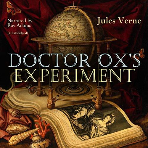 Doctor Ox's Experiment Titelbild