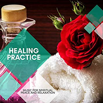 Healing Practice - Music For Spiritual Peace And Relaxation
