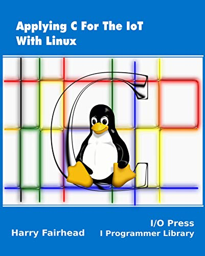 Applying C For The IoT With Linux Front Cover