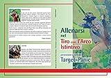 ALLENARSI NEL TIRO CON L'ARCO ISTINTIVO - PREVENZIONE E CURA DEL TARGET PANIC...