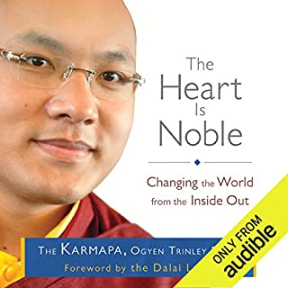 The Heart Is Noble     Changing the World from the Inside Out              By:                                                                                                                                 The Karmapa,                                                                                        Ogyen Trinley Dorje                               Narrated by:                                                                                                                                 Neil Shah                      Length: 6 hrs and 55 mins     1 rating     Overall 5.0