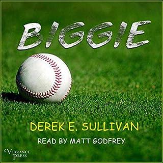 Biggie                   Written by:                                                                                                                                 Derek E. Sullivan                               Narrated by:                                                                                                                                 Matt Godfrey                      Length: 7 hrs and 39 mins     Not rated yet     Overall 0.0