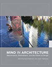 Mind in Architecture: Neuroscience, Embodiment, and the Future of Design (The MIT Press)