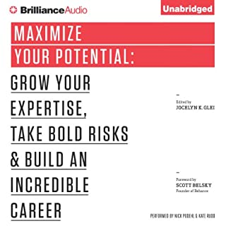 Maximize Your Potential     Grow Your Expertise, Take Bold Risks & Build an Incredible Career              By:                                                                                                                                 Jocelyn K. Glei                               Narrated by:                                                                                                                                 Nick Podehl,                                                                                        Kate Rudd                      Length: 3 hrs and 32 mins     305 ratings     Overall 4.2