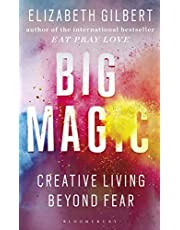 Big Magic: How to Live a Creative Life, and Let Go of Your Fear (English Edition)