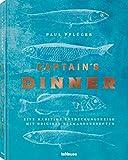 Captain's Dinner - Eine maritime Entdeckungsreise mit original Seemannsrezepten. Das Buch für Meerliebhaber und Genießer: 27 Fischer, ihre Geschichten ... ganz Europa - regional, kreativ und einfach.