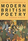 Centre and Periphery in Modern British Poetry: 34 (Liverpool English Texts and Studies)