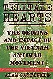 Telltale Hearts: The Origins and Impact of the Vietnam Anti-War Movement