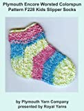 Plymouth Encore Worsted Colorspun Yarn Knitting Pattern F228 Kids Slipper Socks (I Want To Knit) (English Edition)