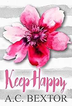 Keep Happy (A Silvervale Second Chance Romance Book 1) by [A.C. Bextor, Barren Acres Editing]