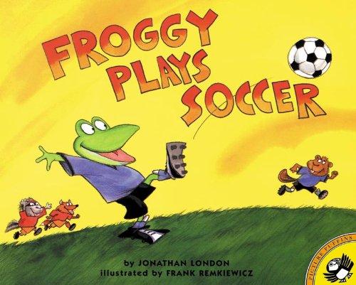 Froggy Plays Soccer (Turtleback School & Library Binding Edition)