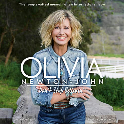 Don't Stop Believin'                   By:                                                                                                                                 Olivia Newton-John                               Narrated by:                                                                                                                                 Olivia Newton-John                      Length: Not Yet Known     Not rated yet     Overall 0.0