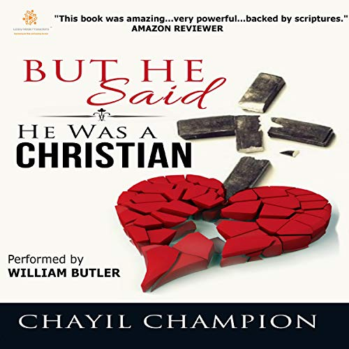 ...But He Said He Was a Christian Audiobook By Chayil Champion cover art