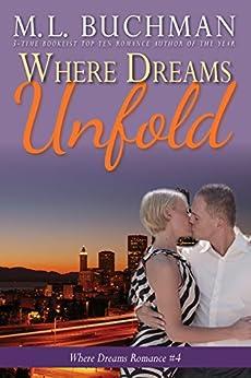 Where Dreams Unfold: a Pike Place Market Seattle romance (Where Dreams Seattle Romance Book 4) by [M. L. Buchman]