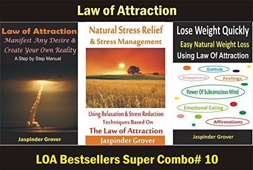 Download Law Of Attraction - Manifest Any Desire & Create Your Own Reality & Learn How To Deal With Stress and Discover Best Way to Lose Weight Using The Power ... Combo of 3 LOA Bestsellers (English Edition) B012GCNKHO
